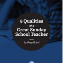 8 Qualities of a Great Sunday School Teacher (FREE eBook)